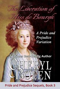 The Liberation of Miss de Bourgh: A Pride and Prejudice Variation