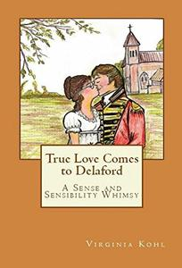 True Love Comes to Delaford: A Sense and Sensibility Whimsy