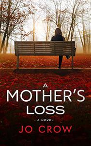 A Mother's Loss: A suspenseful page-turner with jaw-dropping twists