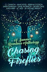 Chasing Fireflies: A Summer Romance Anthology