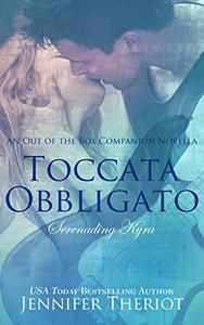 Toccata Obbligato ~ Serenading Kyra: A Rockstar Romance Companion Novella