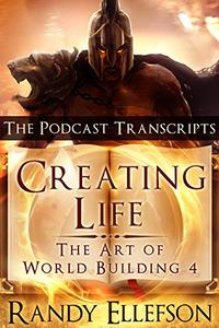 Creating Life - The Podcast Transcripts