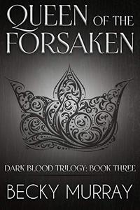 Queen of the forsaken