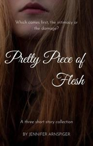 Pretty Piece of Flesh