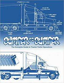 BUMPERTOBUMPER®: The Complete Guide to Tractor-Trailer Operations