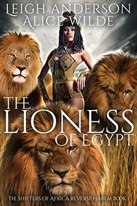 The Lioness of Egypt: A Reverse Harem Historical Fantasy Romance