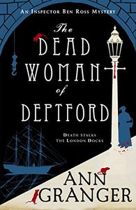 The Dead Woman of Deptford (Inspector Ben Ross mystery 6): A dark murder mystery set in the heart of Victorian London