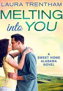 Melting Into You: A Sweet Home Alabama Novel