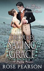 The Duke's Saving Grace:  A Regency Romance