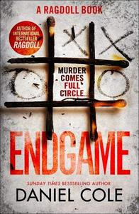 Endgame: The explosive new thriller from the bestselling author of Ragdoll