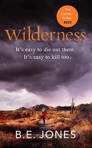 Wilderness: A gripping psychological thriller with a shocking twist