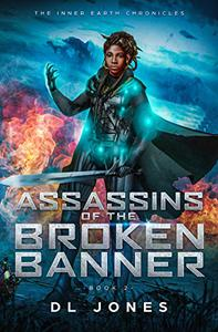 Assassins of the Broken Banner: The Inner Earth Chronicles Book 2