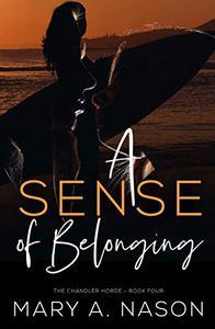 A Sense of Belonging: The Chandler Horde - Book Four