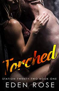 Torched: A Firefighter Romance