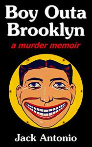Boy Outa Brooklyn: a murder memoir