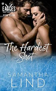 The Hardest Shot: Indianapolis Eagles Series Book 7