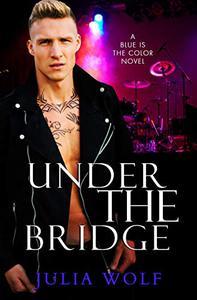 Under The Bridge: A Rock Star Romance