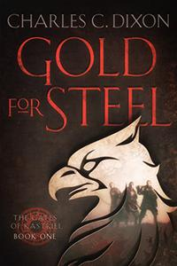 Gold For Steel: The Gates of Kastriel, Book One