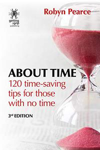 About Time: 120 tips for those with no time