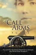 A Call to Arms: The Civil War Adventures of Sarah Emma Edmonds, alias Private Frank Thompson