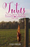 Tutus & Cowboy Boots (Part 1)