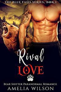Rival Love: Bear Shifter Paranormal Romance