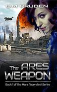 The Ares Weapon: A Space Colonization Sci Fi Thriller