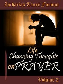Life-Changing Thoughts on Prayer (Volume II)