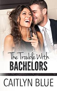 The Trouble With Bachelors