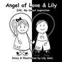 Angel of Love & Lily: Zak, my sweet inspiration