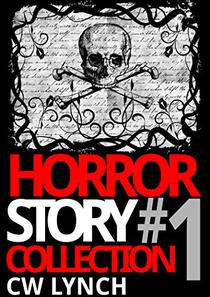 Horror Story Collection #1