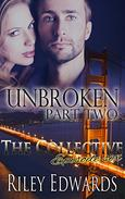 Unbroken -Part Two - A Second Chance at Love Romance:: The Collective - Season 1, Episode 6