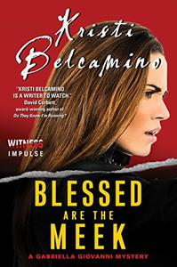 Blessed are the Meek: A Gabriella Giovanni Mystery