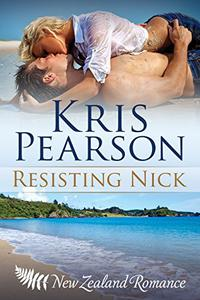 Resisting Nick: New Zealand friends to lovers sexy reunion romance