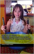 "Kidz ""R"" Cooking!: Discover Miss Danika's Secret Ingredients by Following Clues!"
