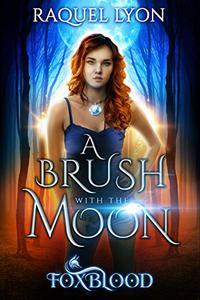 A Brush with the Moon (Foxblood Trilogy One)