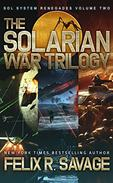 The Solarian War Trilogy: Three full-length thrilling science fiction novels