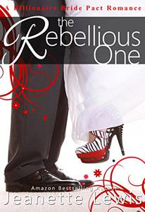 The Rebellious One: A Billionaire Bride Pact Romance