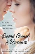 Second Chance At Romance: Second Chance Stories/Second Time Sweeter/I'Ve Got You/Ravenous