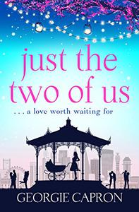Just the Two of Us: A heartfelt novel about finding love in unexpected places