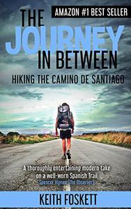 The Journey in Between: A Thru-Hiking Adventure Story on El Camino de Santiago