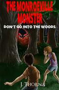 The Monroeville Monster: DON'T GO INTO THE WOODS