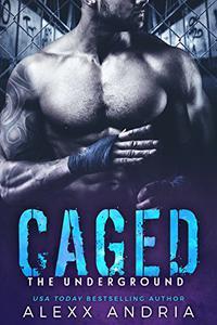 CAGED (Dark Bad Boy Romance): THE UNDERGROUND