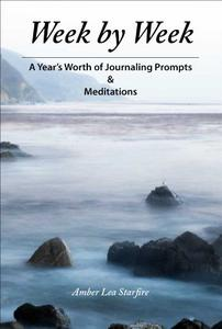 Week by Week: A Year's Worth of Journaling Prompts & Meditations