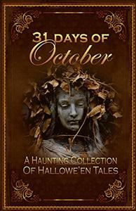 31 Days of October: A Haunting Collection of Hallowe'en Tales