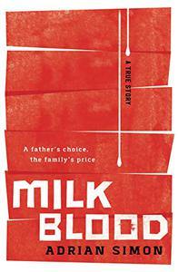 Milk-Blood: A Father's Choice, the Family's Price