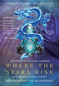 Where the Stars Rise: Asian Science Fiction and Fantasy