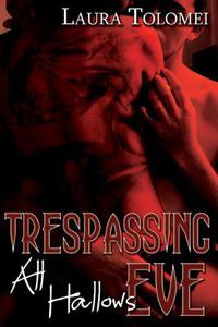 Trespassing All Hallows Eve