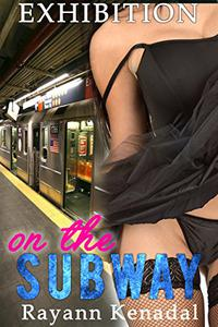 On The Subway: Public Exhibitionist Taboo