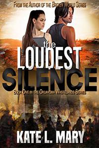 The Loudest Silence: A Post-Apocalyptic Zombie Novel